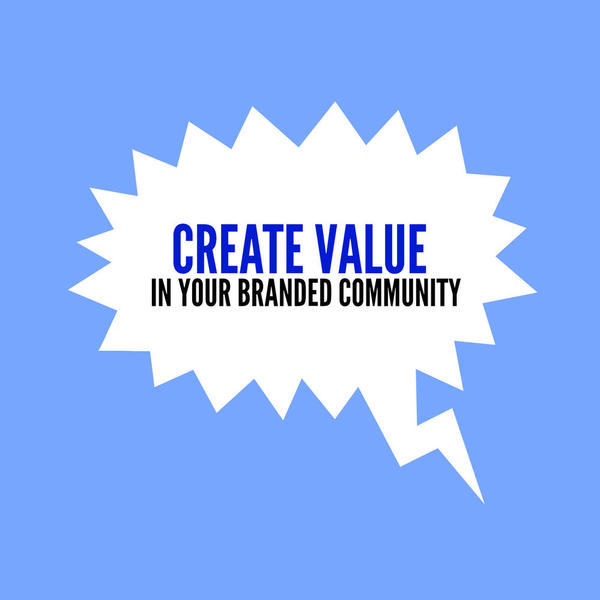 create-value-in-your-branded-community